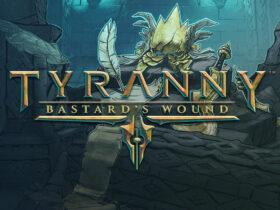 Tyranny: Bastard's Wound